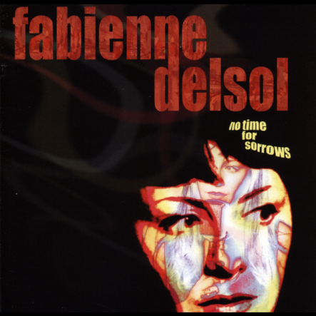 fabienne_delsol_no_time_for_sorrows_01